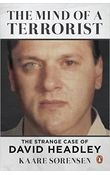 The Mind of a Terrorist: The Strange Case Of David Headley