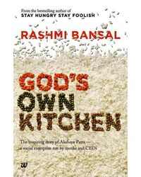 God's Own Kitchen: The Inspiring Story of Akshaya Patra- A Social Enterprise Run by Monks and CEOs