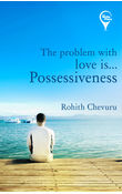 The problem with love is possessiveness