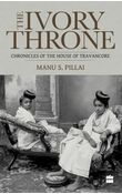 The Ivory Throne: Chronicles of the House of Travancore