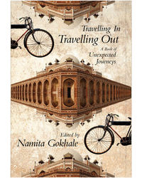 Travelling In, Travelling Out: A Book of Unexpected Journeys