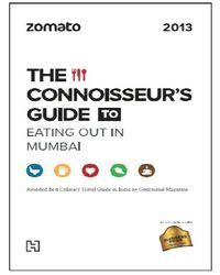 Zomato: The Connoisseurs Guide to Eating Out in Mumbai 2013