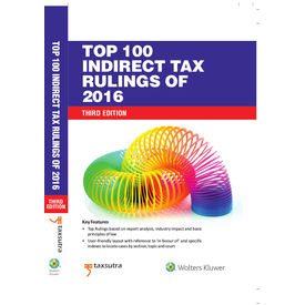 Top 100 Indirect- Tax Rulings of 2016, 3E