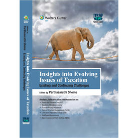 Insights into Evolving Issues of Taxation- Existing and Continuing Challenge