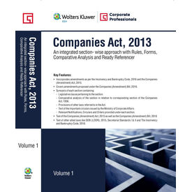 Companies Act, 2013- An integrated section- wise approach with Rules, Forms, Comparative Analysis and Ready Referencer (3 Volumes)