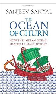 The Ocean of Churn: How the Indian Ocean Shaped Human History Hardcover– 10 Aug 2016