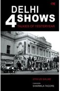 Delhi 4 Shows- Talkies of Yesteryear