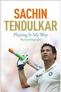Sachin Tendulkar: Playing it My Way- My Autobiography