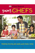 Young Chefs: Breakfast, Lunchbox, Main Meals, Desserts & Drinks
