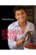 Khanna Sutra: Food Lessons in Love