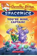 Geronimo Stilton Spacemice# 2: You're Mine, Captain!