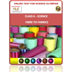 Class 6, Fibres to fabrics, Online test for Science Olympiad