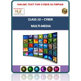 Class 10, Multi- media, Online test for Cyber Olympiad