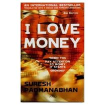 I Love Money (Paperback) By Suresh Padmanabhan