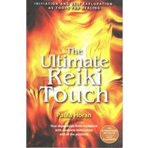 The Ultimate Reiki Touch (Paperback) - Paula Horan