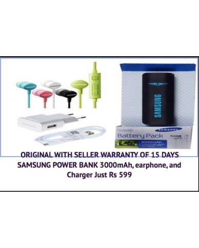 SAMSUNG POWER BANK 3000mAh, samsung earphone, and samsung Charger Just Rs 599