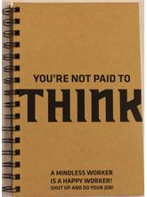 Supiror Steel Wall You are not paid to think Notebook (DA3160812), brown